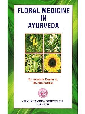 Floral Medicine in Ayurveda
