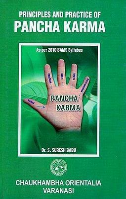 Principles and Practice of Pancha Karma (As per 2010 BAMS Syllabus)