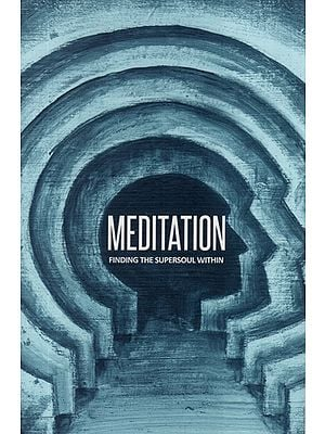 Meditation - Finding the Supersoul Within
