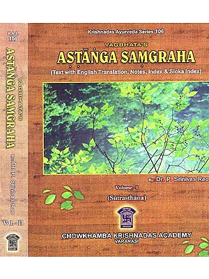 Astanga Samgraha - Text with English Translation, Notes, Index and Sloka Index in 2 Volumes (An Old and Rare Book)