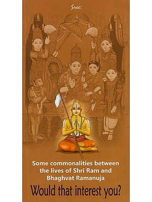 Some Commonalities Between the Lives of Shri Ram and Bhaghvat Ramanuja