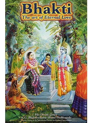Bhakti - The Art of Eternal Love