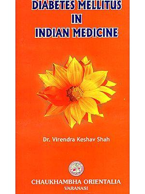 Diabetes Mellitus in Indian Medicine