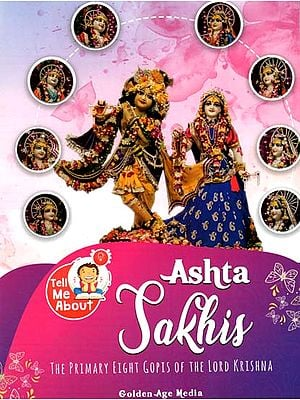 Ashta Sakhis (The Primary Eight Gopis of Lord Krishna)