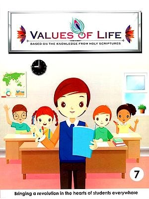 Values of Life - Based on the Knowledge from Bhagavad Gita and Other Holy Scriptures (Part-7)