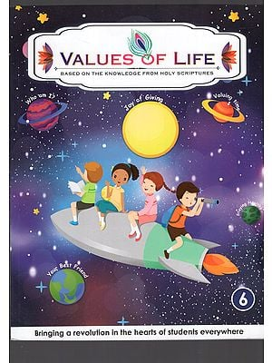 Value of Life : Based on the Knowledge from Holy Scriptures (Part-6)