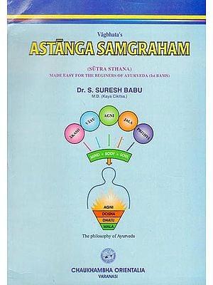 Astanga Samgraham - Made Easy for The Beginers of Ayurveda Ist BAMS (Sutra Sthana)