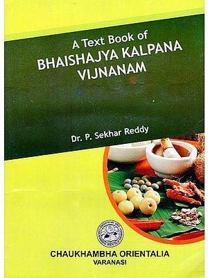 A Text Book of Bhaishajya Kalpana Vijnanam