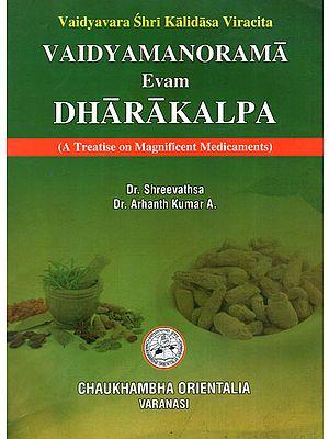 Vaidyamanorama Evam Dharakalpa (A Treatise on Magnificent Medicaments)