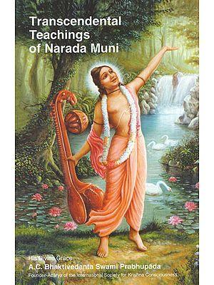 Transcendental Teachings of Narada Muni