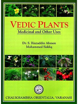 Vedic Plants: Medicinal and Other Uses