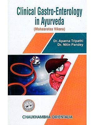 Clinical Gastro Enterology in Ayurveda - Mahasrotas Vikara (Vol - I)