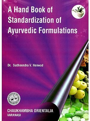 A Hand Book of Standardization of Ayurvedic Formulations