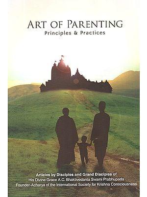 Art of Parenting (Principles & Practices)
