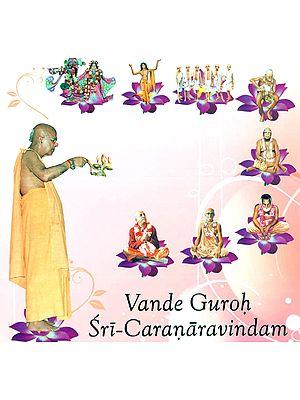 Vande Guroh Sri Caranaravindam