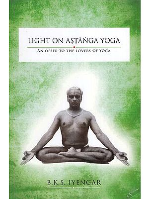 Light on Astanga Yoga (An Offer to the Lovers of Yoga)
