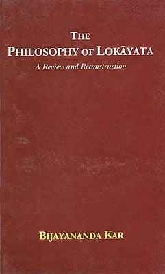 The Philosophy of Lokayata- A Review and Reconstruction