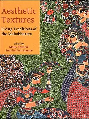 Aesthetic Textures (Living Traditions of the Mahabharata)