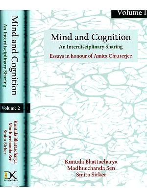 Mind and Cognition- An Interdisciplinary Sharing (Essays in Honour of Amita Chatterjee) in Set of 2 Volumes