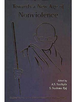 Towards a New Age of Nonviolence (Celebrating the 150th Birth Anniversary of Mahatma Gandhi)