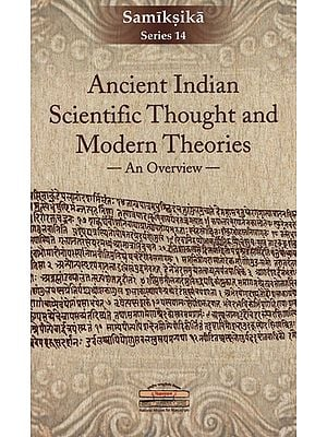 Ancient Indian Scientific Thought and Modern Theories
