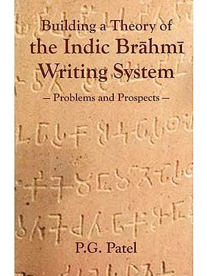 Building a Theory of the Indic Brahmi Writing System- Problems and Prospects