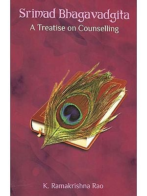 Srimad Bhagavadgita- A Treatise on Counselling (A Psychological Study)