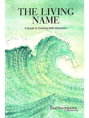 The Living Name (A Guide to Chanting with Absorption)