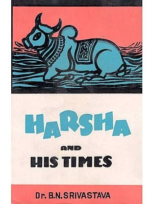Harsha and His Times- A Glimpse of Political History During the Seventh Century A.D. (An Old and Rare Book)