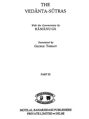 The Vedanta-Sutra (With the Commentary by Ramanuja)