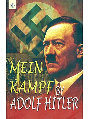 Mein Kampf By Adolf Hitler (Unexpurgated Edition - Two Volumes in One)