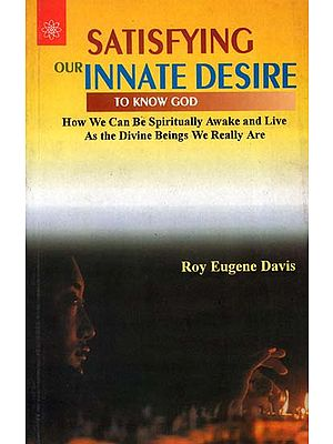 Satisfying Our Innate Desire to Know God