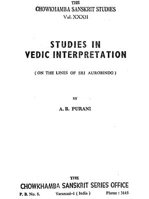 Studies in Vedic Interpretation: On  the Lines of Sri Aurobindo (An Old and Rare Book)