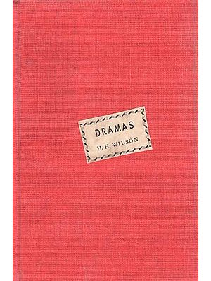 Dramas or A Complete Account of the Dramatic Literature of the Hindus (An Old and Rare Book)