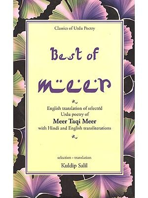 Best of Meer (Selected Urdu Poetry of Meer Taqi Meer with Hindi andEnglish Translations)