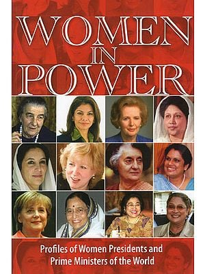 Women in Power: Profile of Women Presidents and Prime Ministers of the World