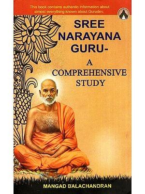 Sree Narayana Guru- A Comprehensive Study