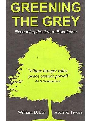 Greening The Grey (Expanding the Green Revolution)