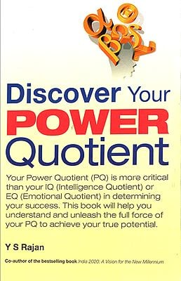Discover your Power Quotient (A Modern Arthasastra by Y. S. Rajan)