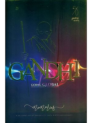 Gandhi Going Global (A Celebration of Gandhiji's 150th Birth Anniversary)