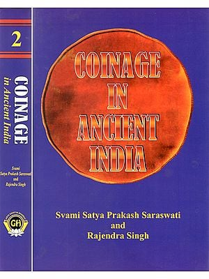 Coinage in Ancient India - A Numismatic, Archeaeochemical and Metallurgic Study of Ancient India Coins (Set of 2 Volumes)