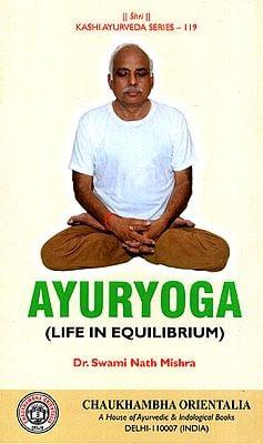 Ayuryoga (Life in Equilibrium)