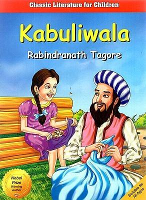 Kabuliwala (A Story by Rabindranath Tagore)