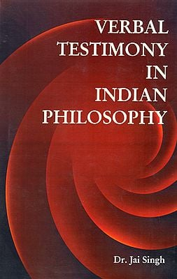 Verbal Testimony in Indian Philosophy