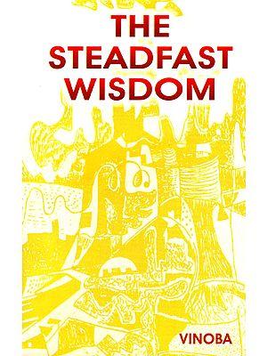 The Steadfast Wisdom