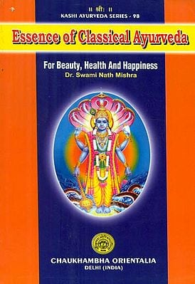 Essence of Classical Ayurveda (For Beauty, Health and Happiness)