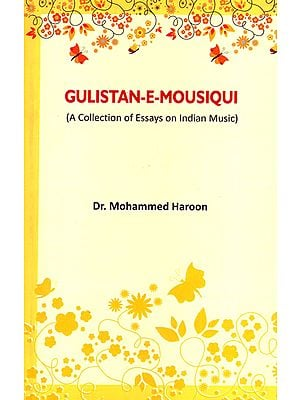 Gulistan-E-Mousiqui (A Collection of Essay on Indian Music)