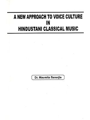 A New Approach to Voice Culture in Hindustani Classical Music