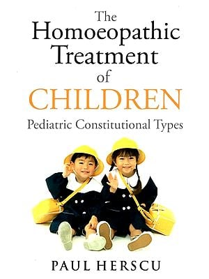 The Homoeopathic Treatment of Children (Pediatric Constitutional Types)