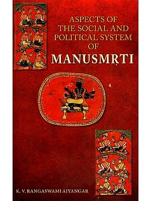 Aspects of the Social and Political System of Manusmrti